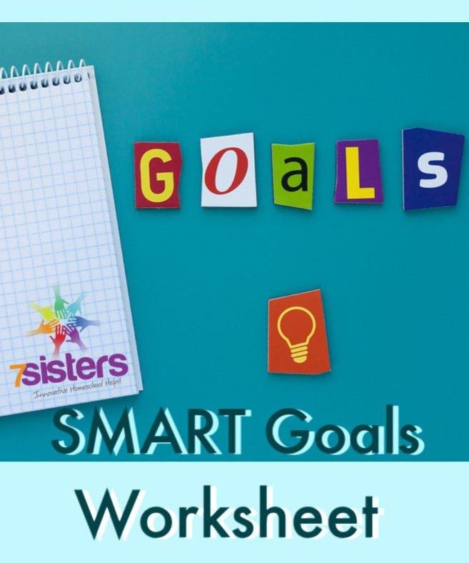 Smart Goals Worksheet. 7SistersHomeschool.com